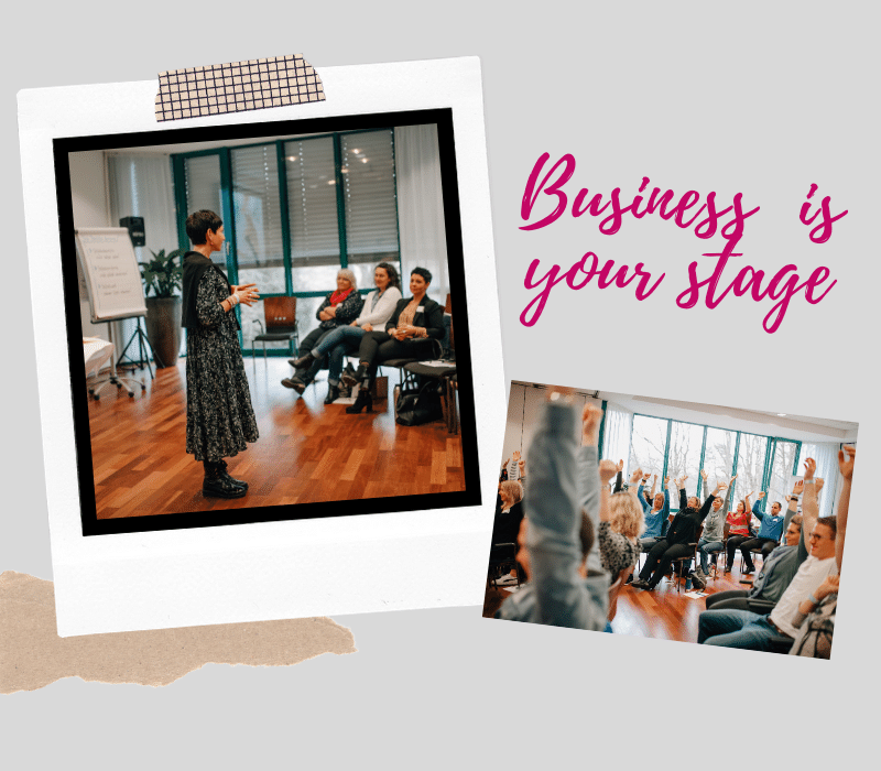 Business is your stage